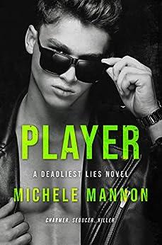Player: An Enemies to Lovers Romance (A Deadliest Lies Novel Book 4) by [Michele Mannon]
