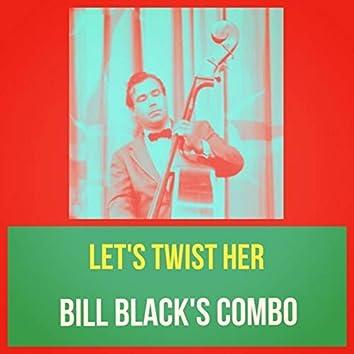 Let's Twist Her