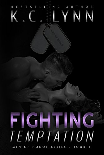 Fighting Temptation: A Friends to Lovers Military Romance (Men Of Honor Book 1) by [K.C. Lynn]