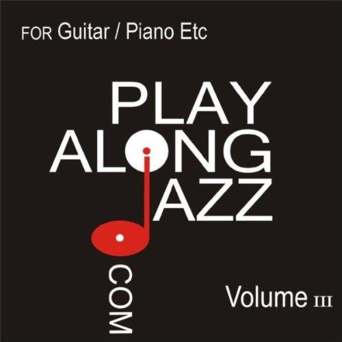 Play Along Jazz.Com - For Guitar/ Piano Vol III