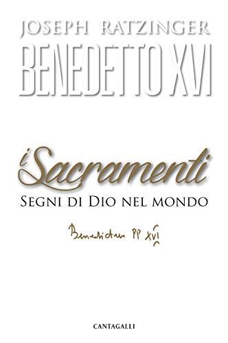 I sacramenti. Segni di Dio nel mondo