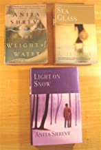 Boxed set 3 Anita Shreve Novels: Sea Glass, The Weight of Water, Light on Snow