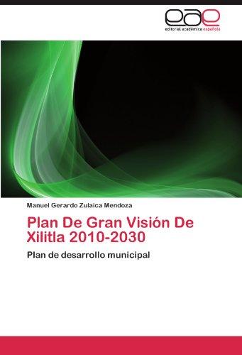 Plan de Gran Vision de Xilitla 2010-2030
