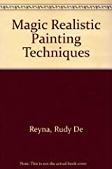 Magic Realistic Painting Techniques Hardcover