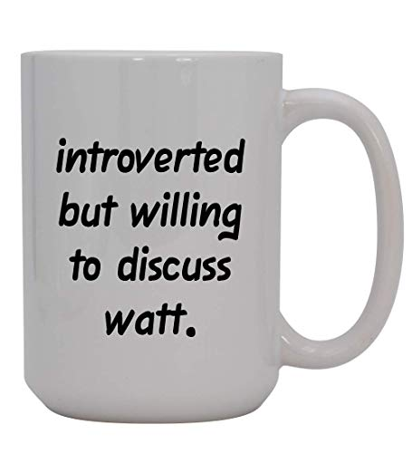 Introverted But Willing To Discuss Watt - 15oz Ceramic White Coffee Mug Cup, Light Green