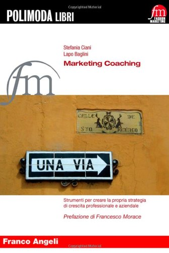 Marketing coaching. Strumenti per creare la propria strategia di crescita professionale e aziendale