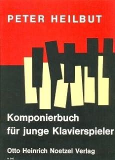 KOMPONIERBUCH FUER JUNGE KLAVIERSPIELER - arrangiert für Klavier Noten / Sheetmusic Komponist: HEILBUT PETER