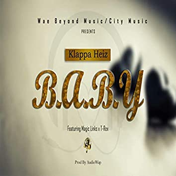B.A.B.Y (feat. Links & T-Rex)