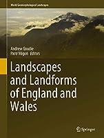 Landscapes and Landforms of England and Wales (World Geomorphological Landscapes)