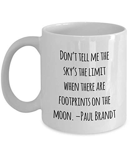 N\A Taza de café de Viaje: No me digas Que el Cielo es el límite Cuando Hay Huellas en la Luna. CPaul Brandt - Blanco 11oz