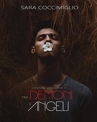 Tra Demoni e Angeli (Anima Vol. 2)