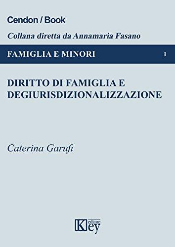 Diritto di famiglia e degiurisdizionalizzazione  (FAMIGLIA E MINORI Vol. 1) (Italian Edition)