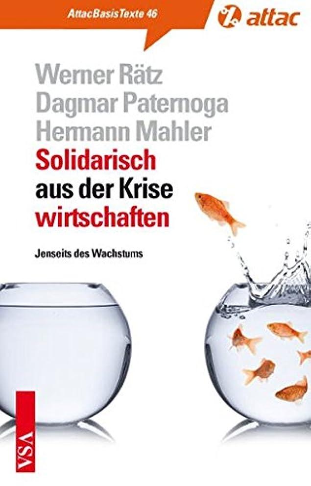 Solidarisch aus der Krise wirtschaften: Jenseits des Wachstums