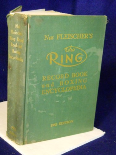 Nat Fleischer`s The Ring Record Book And Boxing Encyclopedia 1953.