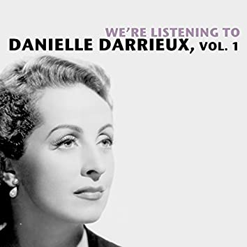 We're Listening To Danielle Darrieux, Vol. 1