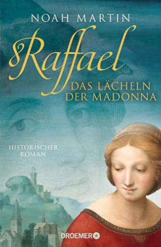 Buchseite und Rezensionen zu 'Raffael - Das Lächeln der Madonna: Historischer Roman' von Martin, Noah