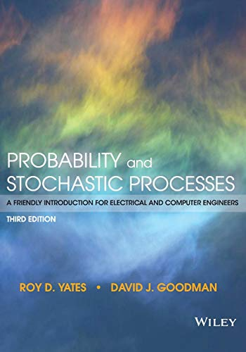 Compare Textbook Prices for Probability and Stochastic Processes: A Friendly Introduction for Electrical and Computer Engineers 3 Edition ISBN 9781118324561 by Goodman, David J.,Yates, Roy D.