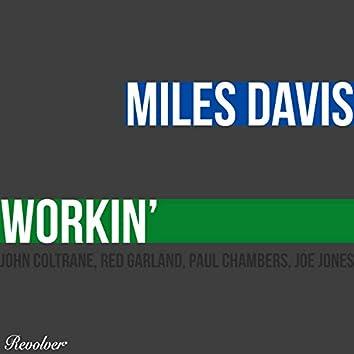 Workin' (feat. John Coltrane, Red Garland, Paul Chambers, Joe Jones)