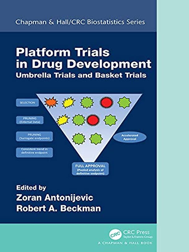 太鼓腹兄繁栄Platform Trial Designs in Drug Development: Umbrella Trials and Basket Trials (Chapman & Hall/CRC Biostatistics Series) (English Edition)