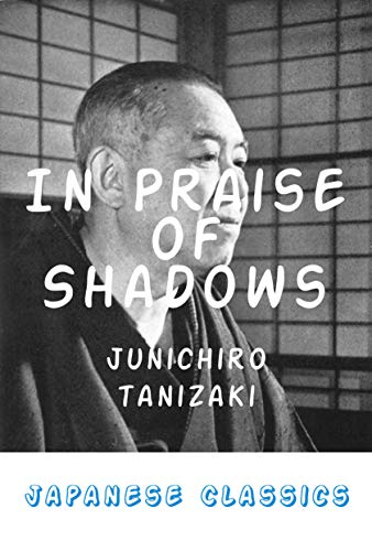 In Praise of Shadows (English Edition)
