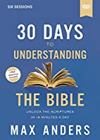 30 Days to Understanding the Bible Video Study: Unlock the Scriptures in 15 Minutes a Day [DVD]