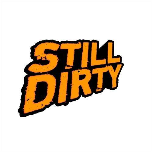 Still Dirty