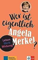 Wer ist eigentlich...?: Wer ist eigentlich? Angela Merkel