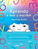 Aprendo a leer y escribir, Teaching Guide: How to Teach to Read and Write in Spanish with a Phonetic Syllabic Method (Aprendo a leer y escribir/ Learn to Read and Write in Spanish)