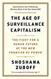 The Age of Surveillance Capitalism - The Fight for a Human Future at the New Frontier of Power: Barack Obama's Books of 2019 - Profile Books Ltd - 05/09/2019