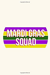 Mardi Gras Squad Carnival New Orleans Louisiana Parade Cajun Writing Ruled Notebook: Blank Lined Journal for a Beads Love...