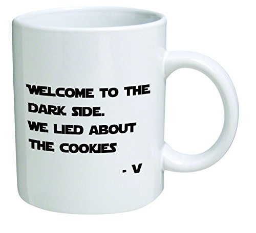 Divertente, Welcome to the Dark Side. We Lied About The Cookies. Vader, Starwars – 311,8 gram Coffee mug – Funny Inspirational and Sarcasm – by a mug to keep TM