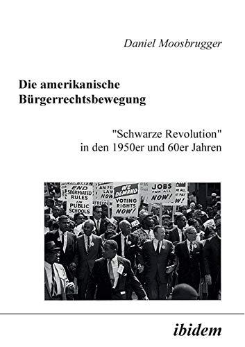 """Die amerikanische Bürgerrechtsbewegung: \""""Schwarze Revolution\"""" in den 1950er und 60er Jahren"""
