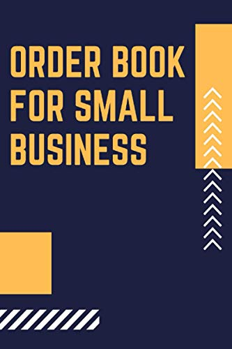 Order Book for Small Business: Sales Order Log Keep Track of Your Customer, Purchase Order Forms, for Online Businesses and Retail Store