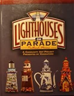 Lighthouses on parade, Portland, Maine: A community art project presented by Hannaford