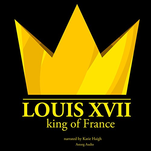 Louis XVII, King of France audiobook cover art