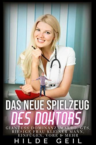Das neue Spielzeug des Doktors : Giantess Domination, Makro, GTS, Riesige Frau Winziger Mann, Einfügung, Vore & mehr.