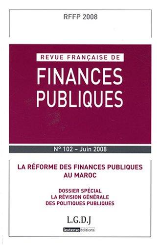 Revue française de finances publiques, N° 102, juin 2008 : La réforme des finances publiques au Maroc
