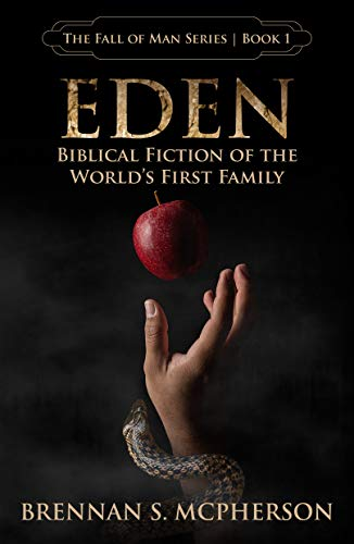 Eden: Biblical Fiction Of The World's First Family by Brennan S. McPherson ebook deal