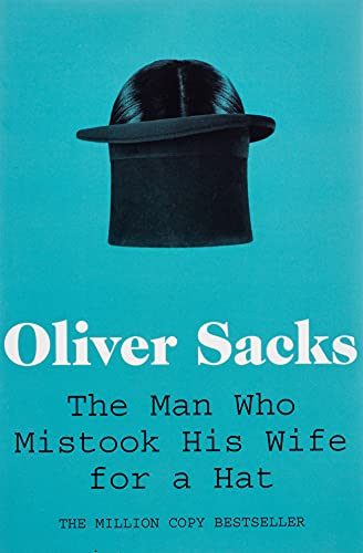 The Man Who Mistook His Wife for a Hat (Picador Classic)の詳細を見る