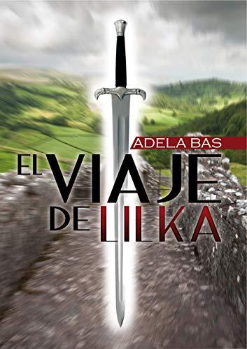 EL VIAJE DE LILKA (Spanish Edition)