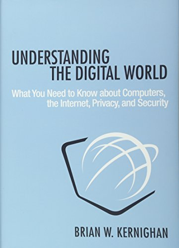 Compare Textbook Prices for Understanding the Digital World: What You Need to Know about Computers, the Internet, Privacy, and Security Illustrated Edition ISBN 9780691176543 by Kernighan, Brian W.