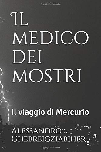 Il medico dei mostri: Il viaggio di Mercurio