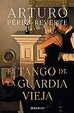 El tango de la guardia vieja (Best Seller)