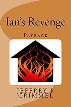 Ian's Revenge: Payback by [Jeffrey Crimmel]