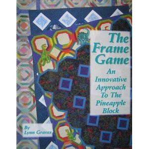 The frame game: An innovative approach to the pineapple block (Contemporary quilting)