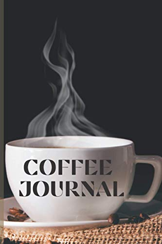 Coffee Journal: Coffee Record and Recipe Book - 6X9'' - 120 pages