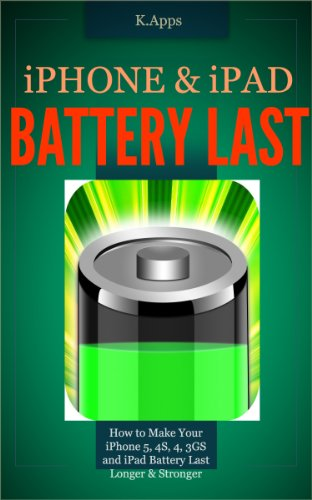 iPhone & iPad Battery Last - How to Make Your iPhone 5, 4S, 4, 3GS and iPad Battery Last (iPhone App Companion Series Book 1) (English Edition)