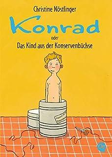 Konrad: oder Das Kind aus der Konservenbüchse