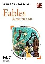 Bac 2020:Fables - (Livres VII à XI) de Jean de La Fontaine