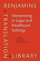 Interpreting in Legal and Healthcare Settings: Perspectives on Research and Training (Benjamins Translation Library (BTL))